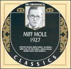 MIFF MOLE The Chronological Classics: Miff Mole 1927 album cover