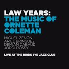 MIGUEL ZENÓN Law Years : The Music of Ornette Coleman album cover