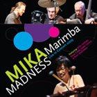 MIKA STOLTZMAN (AKA MIKA YOSHIDA) Marimba Madness album cover