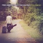 MIKE ARROYO Mike Arroyo Jazz Organ Trio : Full Circle album cover