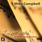 MIKE CAMPBELL I Love You in Three Quarter Time album cover