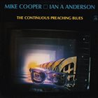 MIKE COOPER Mike Cooper / Ian A Anderson : The Continuous Preaching Blues album cover