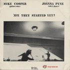 MIKE COOPER Mike Cooper / Joanna Pyne : 'ave They Started Yet? album cover