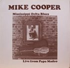 MIKE COOPER Mississippi Delta Blues - Live From Papa Madeo album cover