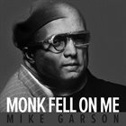 MIKE GARSON Monk Fell on Me album cover