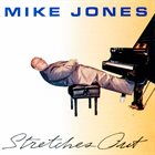 MIKE JONES Stretches Out album cover