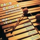 MIKE LEDONNE Bags Groove, A Tribute to Milt Jackson album cover