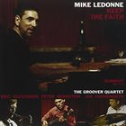 MIKE LEDONNE Mike LeDonne, The Groover Quartet : Keep The Faith album cover