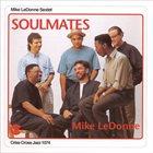 MIKE LEDONNE Mike LeDonne Sextet : Soulmates album cover