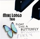 MIKE LONGO Float Like a Butterfly album cover