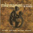 MIKE MAINIERI An American Diary, Vol. 2: The Dreamings album cover