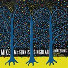 MIKE MCGINNIS Singular Awakening album cover