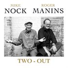 MIKE NOCK Mike Nock and Roger Manins : Two - Out album cover
