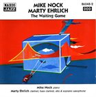 MIKE NOCK The Waiting Game (with Marty Ehrlich) album cover