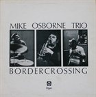 MIKE OSBORNE Border Crossing album cover