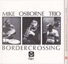 MIKE OSBORNE Border Crossing + Marcel's Muse album cover