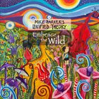 MIKE PARKER Mike Parker's Unified Theory : Embrace the Wild album cover
