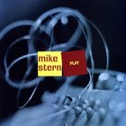 MIKE STERN Play album cover