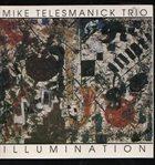 MIKE TELESMANICK TRIO Illumination album cover