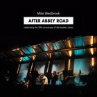 MIKE WESTBROOK After Abbey Road: Celebrating the 50th Anniversary of The Beatles' Classic album cover