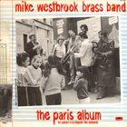 MIKE WESTBROOK Mike Westbrook Brass Band : The Paris Album (En Concert À La Chapelle Des Lombards) album cover
