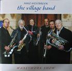 MIKE WESTBROOK Mike Westbrook / The Village Band : Waxeywork Show album cover