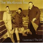 MIKE WESTBROOK The Westbrook Trio : L'Ascenseur / The Lift album cover