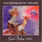MIKE WESTBROOK Westbrook Music Theatre : Good Friday 1663 album cover