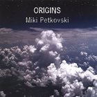 MIKI PETKOVSKI — Origins album cover