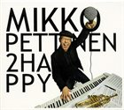 MIKKO PETTINEN 2happy album cover
