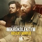 MIKROKOLEKTYW Absent Minded album cover