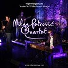 MILAN PETROVIĆ High Voltage Studio Sessions Vol.2 : Milan Petrovic Quartet Live album cover