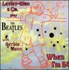 MILCHO LEVIEV Leviev-Slon & Co. Play the Beatles: When I'm 64 album cover