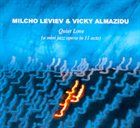 MILCHO LEVIEV Quiet Love (with Vicky Almazidu) album cover