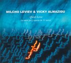 MILCHO LEVIEV Milcho Leviev & Vicky Almazidu ‎: Quiet Love (A Mini Jazz Opera In 11 Acts) album cover