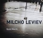 MILCHO LEVIEV Quiet March album cover
