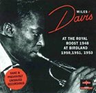 MILES DAVIS At the Royal Roost 1948 - At Birdland, 1950, 1951, 1953 album cover