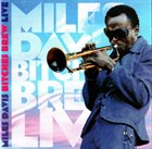MILES DAVIS Bitches Brew Live album cover