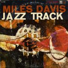 MILES DAVIS Jazz Track album cover