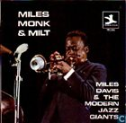 MILES DAVIS Miles Davis & The Modern Jazz Giants : Miles, Monk & Milt album cover