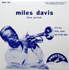 MILES DAVIS Miles Davis Blue Period album cover