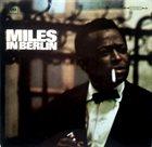 MILES DAVIS Miles in Berlin Album Cover