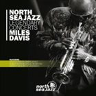 MILES DAVIS North Sea Jazz Legendary Concerts album cover