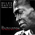 MILES DAVIS Perfect Way: The Miles Davis Anthology - The Warner Bros. Years 1985-1991 album cover