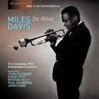 MILES DAVIS So What: The Complete 1960 Amsterdam Concerts album cover
