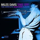 MILES DAVIS Take Off: The Complete Blue Note Albums album cover
