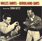 MILES DAVIS Birdland Days (aka The Birdland Sessions aka Miles Davis & Stan Getz : Conception) album cover