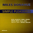 MILES DONAHUE Simple Pleasures (feat. George Garzone, Mick Goodrick, Kenny Werner, Bruce Gertz & Billy Hart) album cover