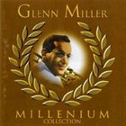 GLENN MILLER Glenn Miller Millenium Collection album cover
