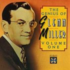 GLENN MILLER The Genius of Glenn Miller, Volume One album cover